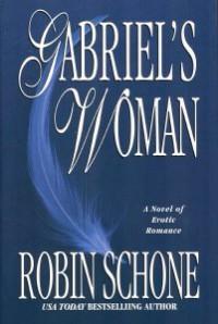 Gabriel's Woman - Robin Schone