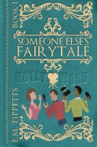 Someone Else's Fairytale (Someone Else's Fairytale #1) - E.M. Tippetts