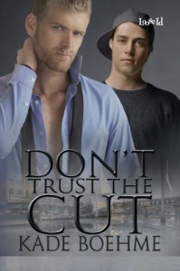 Don't Trust the Cut - Kade Boehme