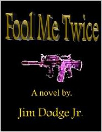 Fool Me Twice - Jim Dodge Jr.