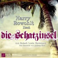 Die Schatzinsel - Robert Louis Stevenson, Andreas Nohl, Harry Rowohlt