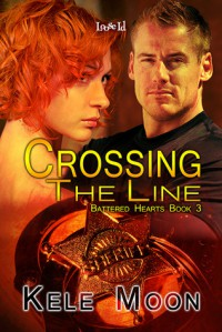 Crossing the Line (Battered Hearts #3) - Kele Moon
