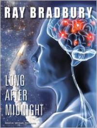 Long After Midnight - Michael Prichard, Ray Bradbury