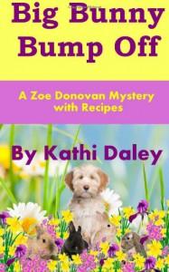 Big Bunny Bump Off (Zoe Donovan Mystery Book 5) - Kathi Daley