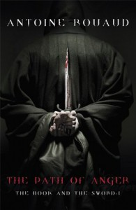 The Path of Anger: The Book and The Sword 1 - Antoine Rouaud