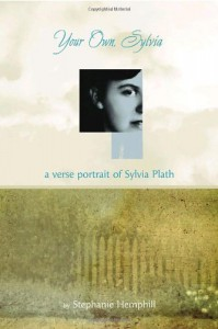 Your Own, Sylvia: A Verse Portrait of Sylvia Plath - Stephanie Hemphill