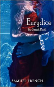 Eurydice - Sarah Ruhl