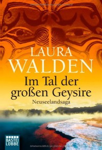 Im Tal Der Großen Geysire - Laura Walden