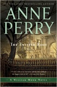 The Twisted Root: A William Monk Novel - Anne Perry