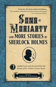 Sons of Moriarty and More Stories of Sherlock Holmes - Loren D. Estleman
