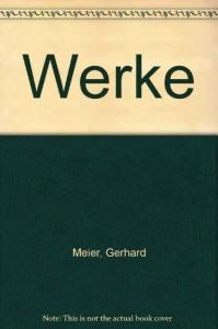 Werke. Werkausgabe in 3 Bänden / Einige Häuser nebenan /Papierrosen /Der andere Tag: BD 1 - Gerhard Meier