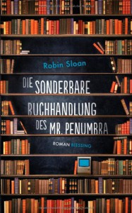 Die sonderbare Buchhandlung des Mr. Penumbra - Robin Sloan, Ruth Keen