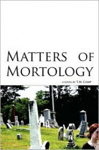 Matters of Mortology - T.M. Camp