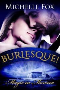Burlesque! Magic in Morocco - Michelle Fox
