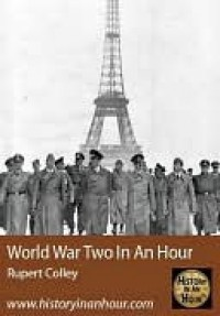 The Second World War In An Hour - Rupert Colley