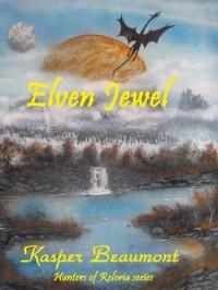 Elven Jewel (Hunters of Reloria) - Kasper Beaumont