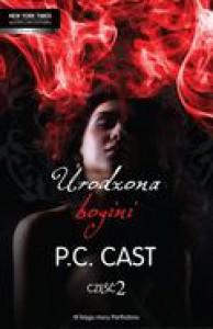Urodzona Bogini. Tom 2 - Cast P.C.