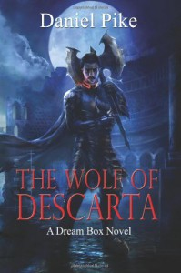 The Wolf of Descarta (Dream Box) (Volume 1) - Daniel Pike