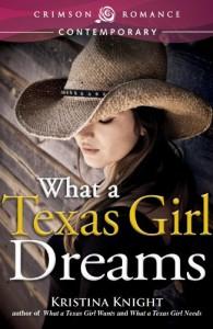 What a Texas Girl Dreams - Kristina Knight