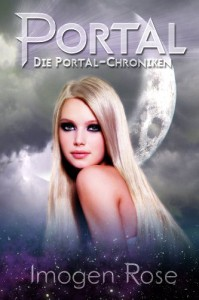 Die Portal-Chroniken - Portal: Band 1 - Imogen Rose