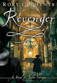 Revenger: A Novel of Tudor Intrigue - Rory Clements