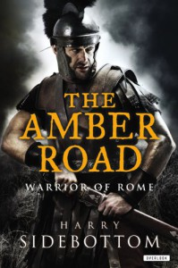 The Amber Road (Warrior Of Rome, #6) - Harry Sidebottom