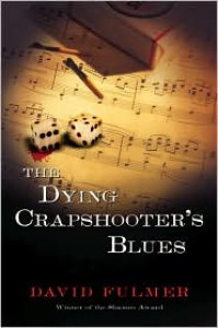 The Dying Crapshooter's Blues - David Fulmer