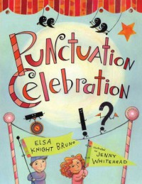 Punctuation Celebration - Elsa Knight Bruno, Jenny Whitehead