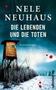 Die Lebenden und die Toten (Ein Bodenstein-Kirchhoff-Krimi, Band 7) - Nele Neuhaus