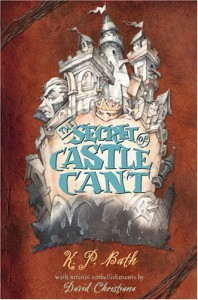The Secret of Castle Cant - K.P. Bath