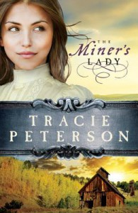 The Miner's Lady (Land of Shining Water #3) - Tracie Peterson
