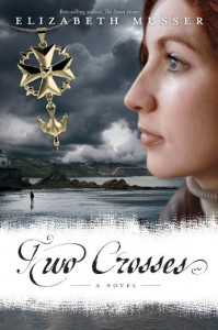 Two Crosses: A Novel (Secrets of the Cross Trilogy) - Elizabeth Musser