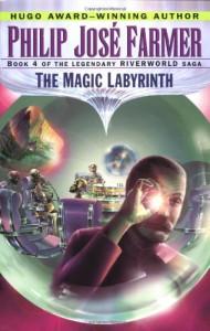The Magic Labyrinth - Philip José Farmer
