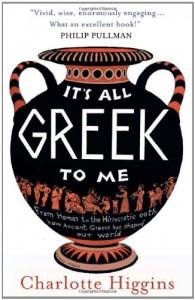 It's All Greek to Me - Charlotte Higgins