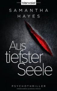 Aus tiefster Seele: Psychothriller - Samantha Hayes