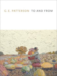 To and From - G.E. Patterson