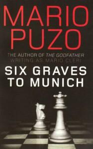 Six Graves to Munich - Mario Puzo