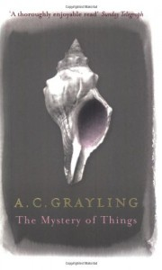 The Mystery of Things - A.C. Grayling