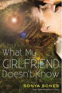 What My Girlfriend Doesn't Know - Sonya Sones