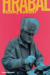 Różowy kawaler - Bohumil Hrabal, Katarzyna Kępka