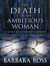 The Death of an Ambitious Woman - Barbara  Ross