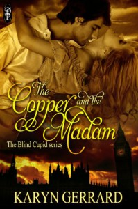 The Copper and the Madam (Blind Cupid Series) - Karyn Gerrard