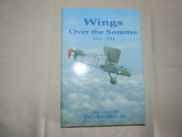 Wings Over the Somme, 1916-1918 - Gwilym Lewis