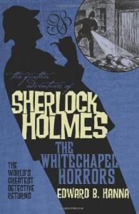 The Whitechapel Horrors - Edward B. Hanna