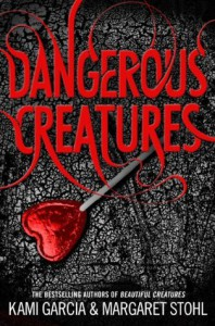 Dangerous Creatures (Book 1) - Kami Garcia, Margaret Stohl