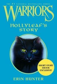 Warriors: Hollyleaf's Story - Erin Hunter, Wayne McLoughlin