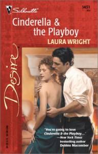 Cinderella & the Playboy (Silhouette Desire, #1451) - Laura Wright
