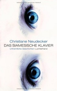 Das siamesische Klavier: unheimliche Geschichten - Christiane Neudecker