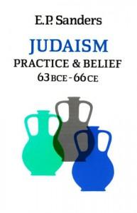 Judaism: Practice and Belief 63BCE - 66CE - E. P. Sanders