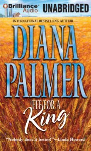 Fit for a King - Diana Palmer, Tanya Eby